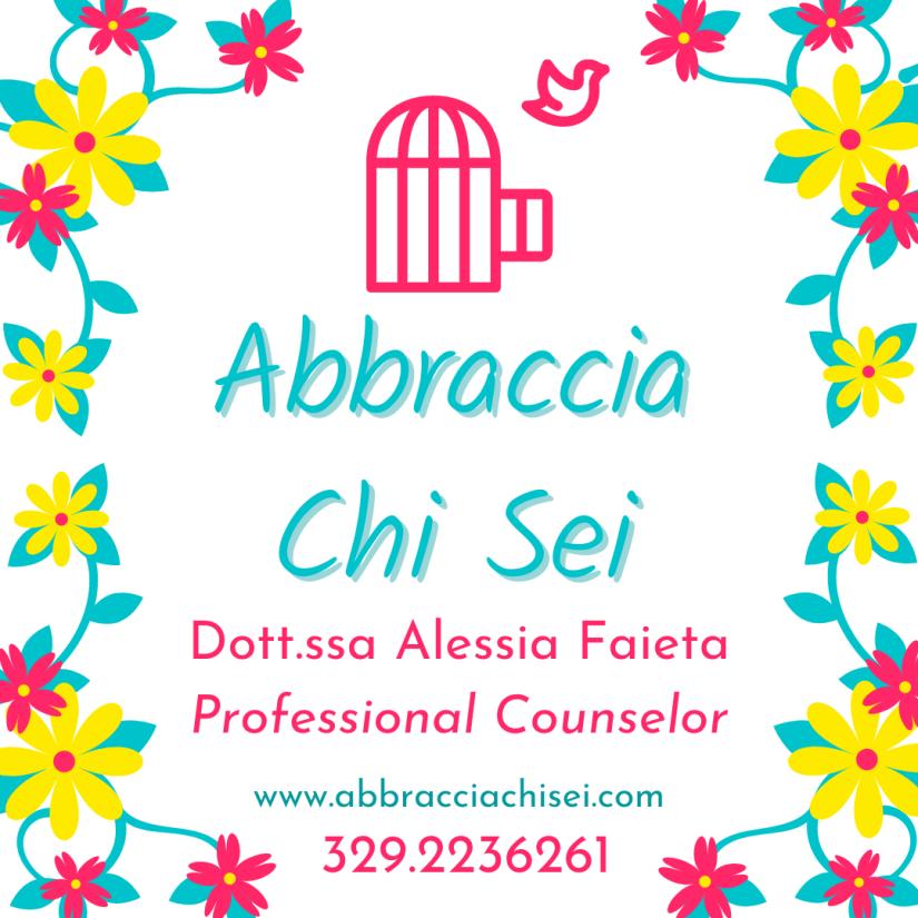 Dott.ssa Alessia Faieta - Professional Counselor. Contattami al 329.2236261 abbracciachisei@gmail.com Percorsi di counseling online o in presenza - zona Pescara - Chieti (Abruzzo)